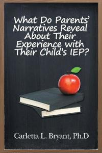 What Do Parents' Narratives Reveal About Their Experience With Their Child's Iep?