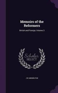 Memoirs of the Reformers