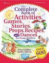 The Complete Book of Activities, Games, Stories, Props, Recipes, and Dances for Young Childern