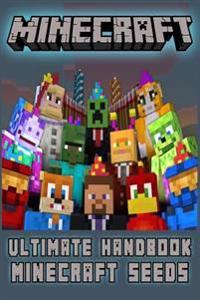 Minecraft: The Best Seeds: (An Unofficial Minecraft Book) (Minecraft Books, Minecraft Handbook, Minecraft Seeds, Minecraft Diary)