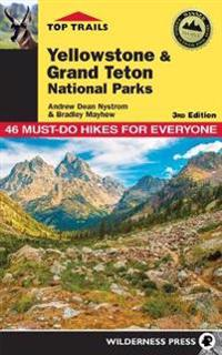 Top Trails Yellowstone & Grand Teton National Parks