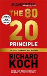 80/20 principle - the secret of achieving more with less updated 20th anniv