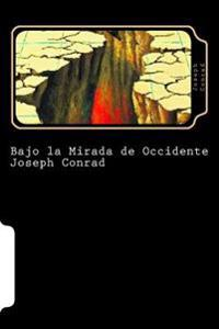 Bajo La Mirada de Occidente (Spanish Edition)