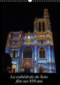 Cathedrale de Sens Fete ses 850 ans 2017