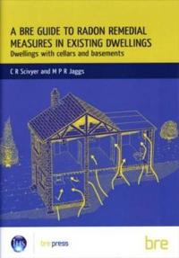 A BRE Guide to Radon Remedial Measures in Existing Dwellings