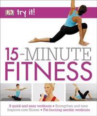 15 minute fitness - 100 quick and easy exercises * strengthen and tone, imp