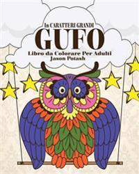 Gufo Libro Da Colorare Per Adulti ( in Caraterri Grandi )