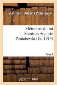 M moires Du Roi Stanislas-Auguste Poniatowski. Tome 2