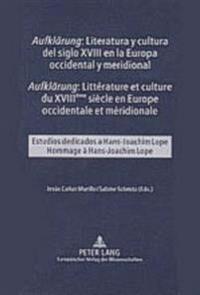 Aufklaerung Literatura y Cultura del Siglo XVIII En La Europa Occidental y Meridional- Aufklaerung Litterature Et Culture Du XVIII Eme Siecle En Europ
