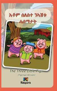 Seleste N'Ashtu Hase'matat - Tigrinya Children's Book: The Three Little Pigs (Tigrinya Version)