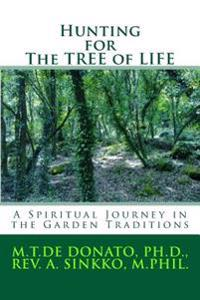 Hunting for the Tree of Life: A Spiritual Journey in the Garden Traditions