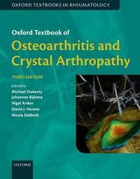 Oxford Textbook of Osteoarthritis and Crystal Arthropathy, Third Edition