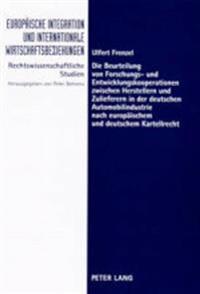 Die Beurteilung Von Forschungs- Und Entwicklungskooperationen Zwischen Herstellern Und Zulieferern in Der Deutschen Automobilindustrie Nach Europaeisc