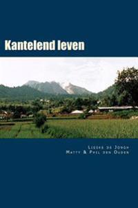 Kantelend Leven: Verslag Van de Aziatische Periode 1938 - 1945