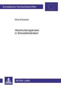 Verschuldungskrisen in Schwellenlaendern: Kreditgeberkoordination, Moralisches Risiko Und Die Wirkungen Von Hilfskrediten