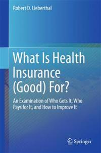 What Is Health Insurance Good For?