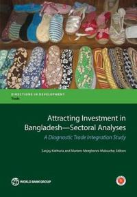 Attracting investment in Bangladesh - sectoral analyses