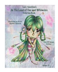 Lacy Sunshine's in the Land of Fae and Whimsies Coloring Book Volume 22: Big Eyed Fairies Whimsical Sprites Coloring for All Ages