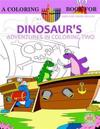 Dinosaur's Adventures in Coloring Volume 2: The First Day of Dinosaur School: A Coloring Book for Kids and Their Adults