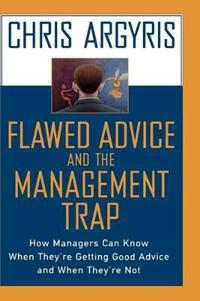 Flawed Advice and the Management Trap