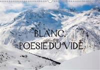 Blanc, Poesie du Vide 2017