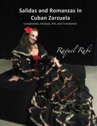 Salidas and Romanzas in Cuban Zarzuela: Catalogue, Analysis, IPA, and Translation