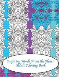 Inspiring Words from the Heart Adult Coloring Book