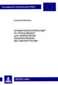 Urheberrechtsverletzungen Im Online-Bereich Und Strafrechtliche Verantwortlichkeit Der Internet-Provider