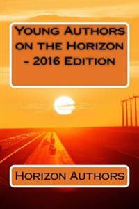 Young Authors on the Horizon - 2016 Edition