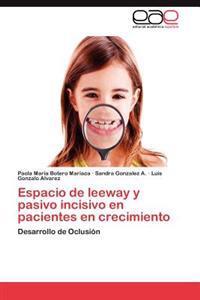 Espacio de Leeway y Pasivo Incisivo En Pacientes En Crecimiento