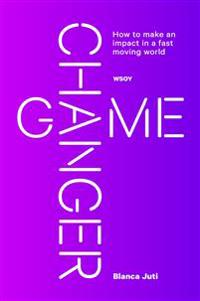 Game Changer - How to make an impact in a fast moving world