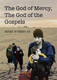 God of Mercy, the God of the Gospels