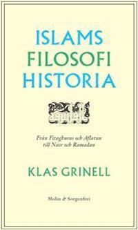 Islams filosofihistoria : från Fitaghuras och Aflatun till Nasr och Ramadan