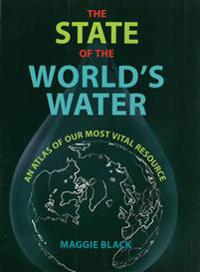State of the worlds water - an atlas of our most vital resource