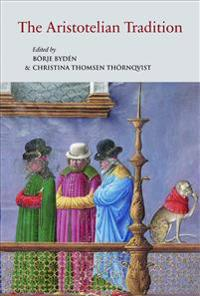 The Aristotelian Tradition: Aristotle's Works on Logic and Metaphysics and Their Reception in the Middle Ages