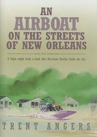 An Airboat on the Streets of New Orleans: A Cajun Couple Lends a Hand After Hurricane Katrina Floods the City