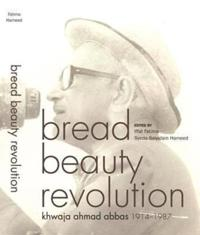 Bread Beauty Revolution - Khwaja Ahmad Abbas, 1914-1987