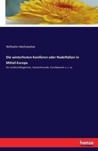 Die Winterfesten Koniferen Oder Nadelholzer in Mittel-Europa