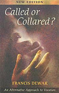 Called or Collared - An Alternative Approach to Vocation