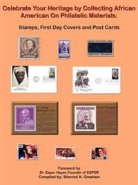 Celebrate Your Heritage by Collecting African American on Philatelic Materials