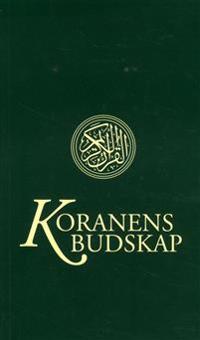 Koranens budskap : med kommentarer och noter