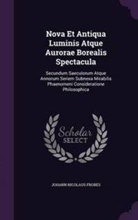 Nova Et Antiqua Luminis Atque Aurorae Borealis Spectacula
