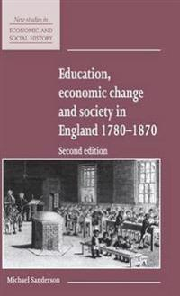Education, Economic Change and Society in England 1780-1870
