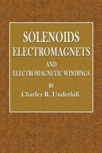 Solenoids Electromagnets and Electromagnetic Windings