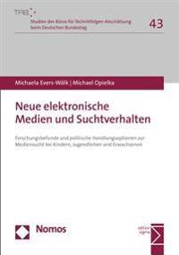 Neue Elektronische Medien Und Suchtverhalten: Forschungsbefunde Und Politische Handlungsoptionen Zur Mediensucht Bei Kindern, Jugendlichen Und Erwachs