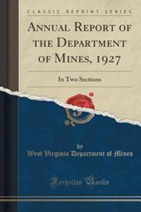 Annual Report of the Department of Mines, 1927