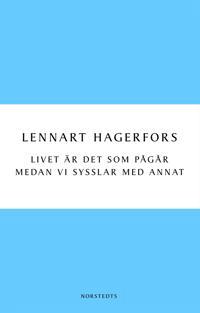 Livet är det som pågår medan vi sysslar med annat - Lennart Hagerfors   Laserbodysculptingpittsburgh.com
