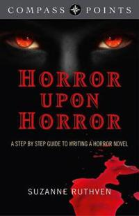 Compass Points - Horror Upon Horror: A Step by Step Guide to Writing a Horror Novel