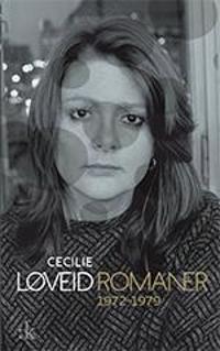 Romaner 1972-1979 - Cecilie Løveid pdf epub