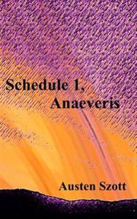 Schedule 1, Anaeveris